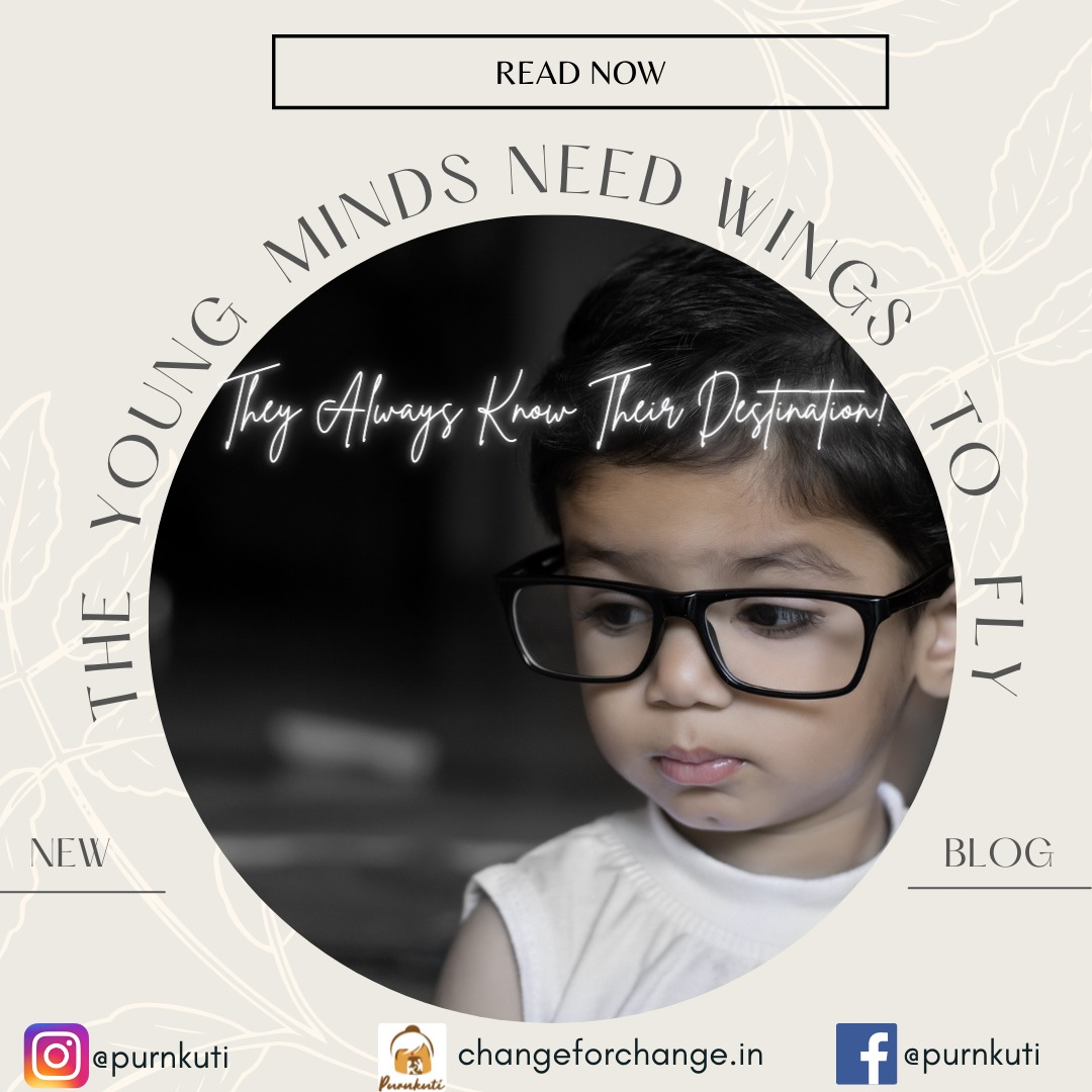 The Young Minds Need Wings to Fly; They Always Know Their Destination!