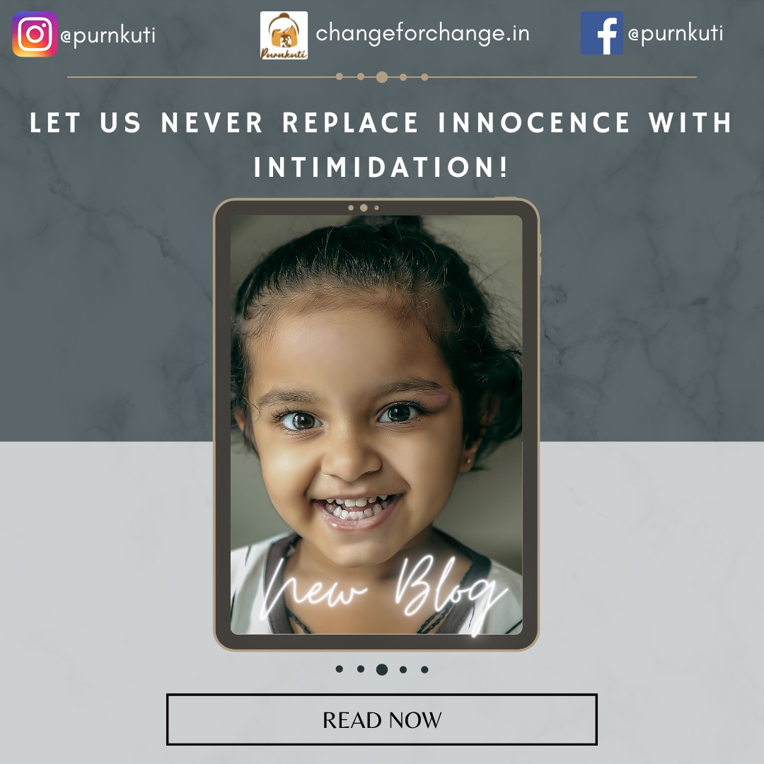Let Us Never Replace Innocence with Intimidation!
